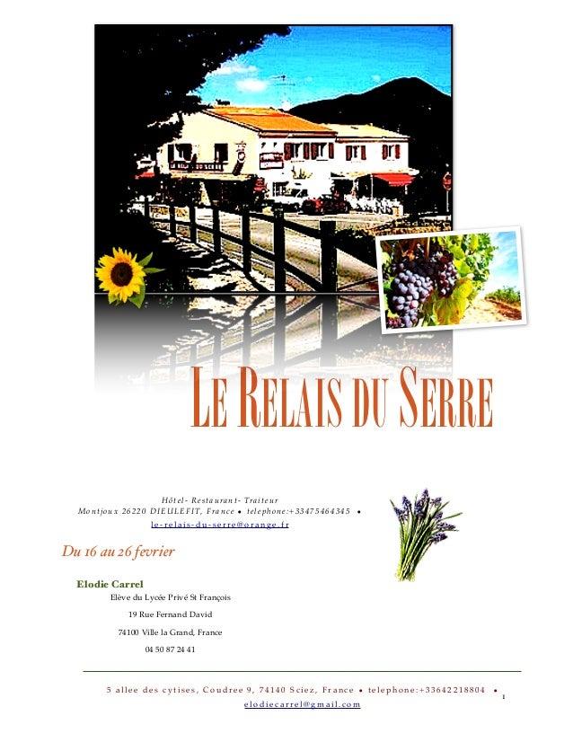 ! 1 LERELAISDUSERRE Hôtel- Restaurant- Traiteur Montjoux 26220 DIEULEFIT, France • telephone:+33475464345 • le-relais-du-s...