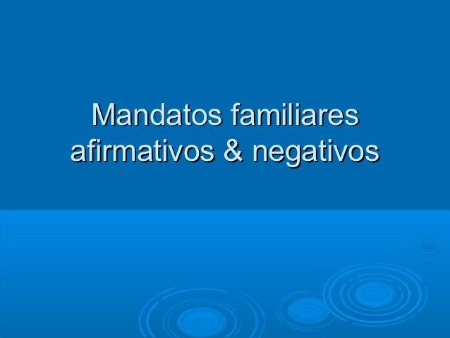 Mandatos familiaresafirmativos & negativos