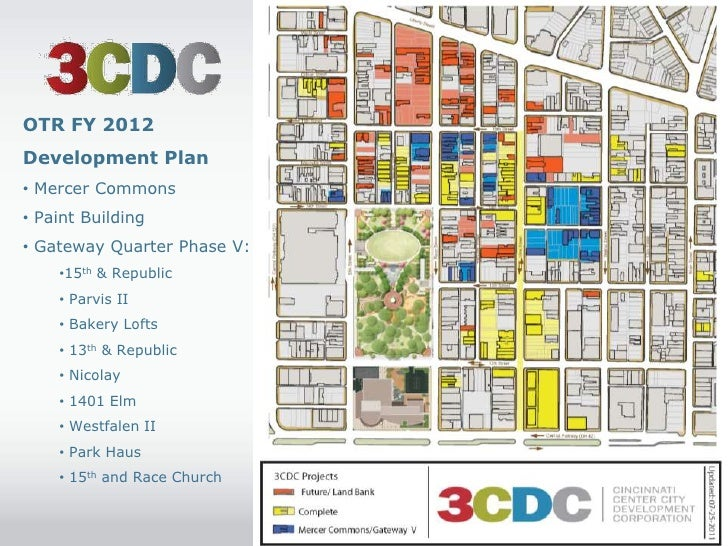 OTR FY 2012Development Plan• Mercer Commons• Paint Building• Gateway Quarter Phase V:    •15th & Republic    • Parvis II  ...