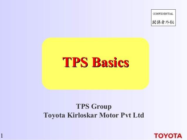 1 TPS BasicsTPS Basics TPS Group Toyota Kirloskar Motor Pvt Ltd