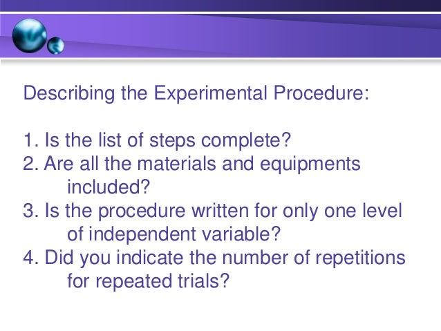 Variable -any factor that could change in an experiment Experimental Components