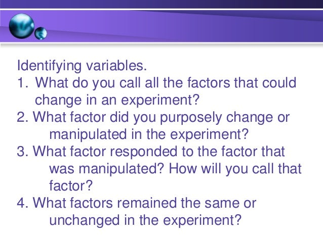 Controlling variables involves the process of deciding which variables or factors will influence the outcome of an experim...