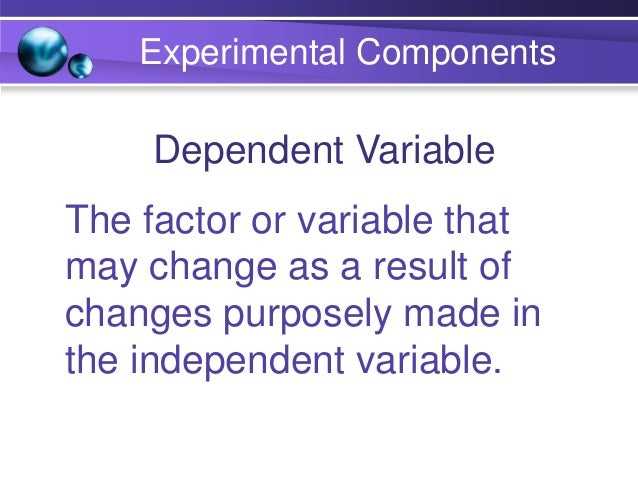 Independent Variable: color of the feeders Dependent Variable: amount of seed eaten Constant: everything else that is kept...