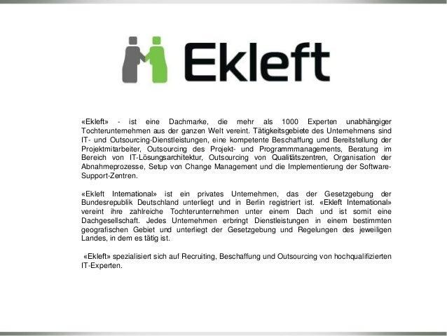 «Ekleft» - ist eine Dachmarke, die mehr als 1000 Experten unabhängiger Tochterunternehmen aus der ganzen Welt vereint. Tät...