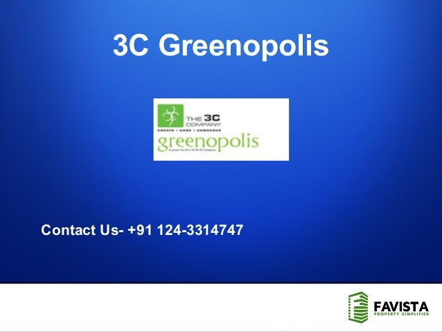 1 Contact Us- +91 124-3314747 3C Greenopolis