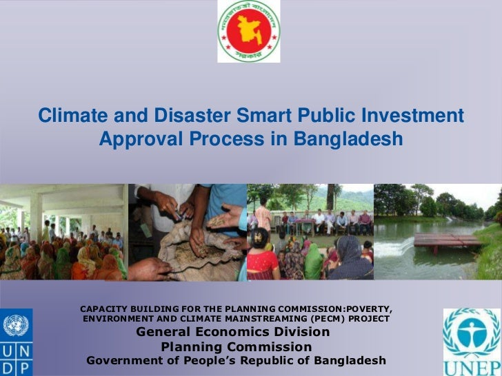 Climate and Disaster Smart Public Investment      Approval Process in Bangladesh    CAPACITY BUILDING FOR THE PLANNING COM...
