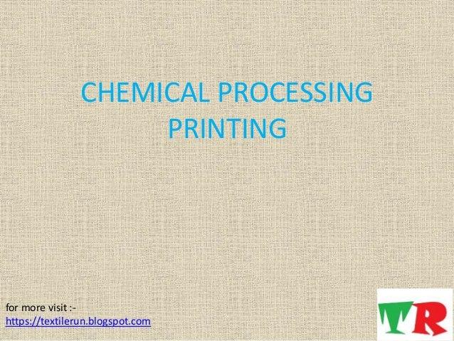 CHEMICAL PROCESSING PRINTING for more visit :- https://textilerun.blogspot.com