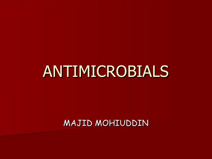 ANTIMICROBIALS MAJID MOHIUDDIN