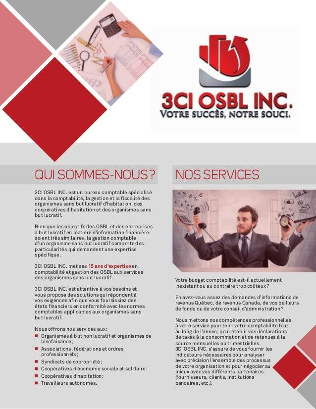 QUI SOMMES-NOUS? 3CI OSBL INC. est un bureau comptable spécialisé dans la comptabilité, la gestion et la fiscalité des or...