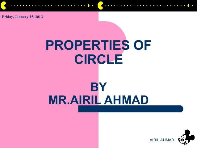 Friday, January 25, 2013                           PROPERTIES OF                              CIRCLE                      ...