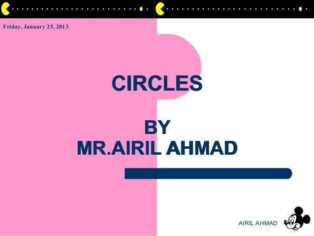 Friday, January 25, 2013                             CIRCLES                                 BY                           ...