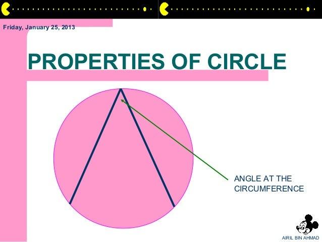 Friday, January 25, 2013       PROPERTIES OF CIRCLE                           ANGLE AT THE                           CIRCU...