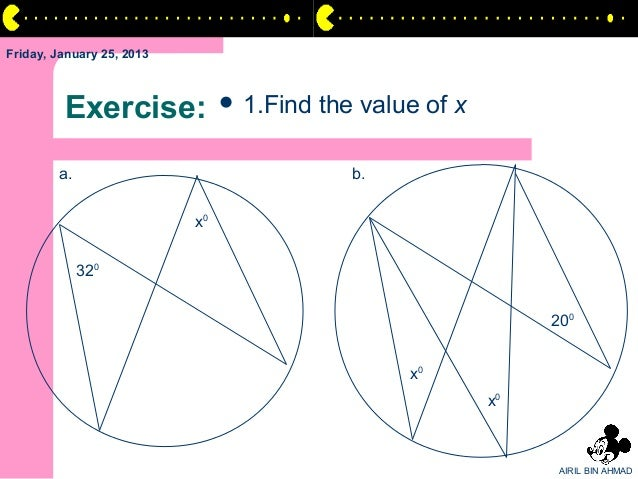 Friday, January 25, 2013         Exercise:               1.Find   the value of x        a.                               ...