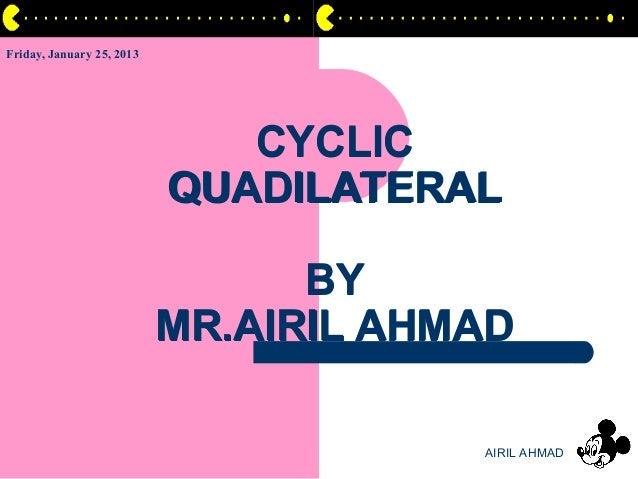 Friday, January 25, 2013                              CYCLIC                           QUADILATERAL                       ...