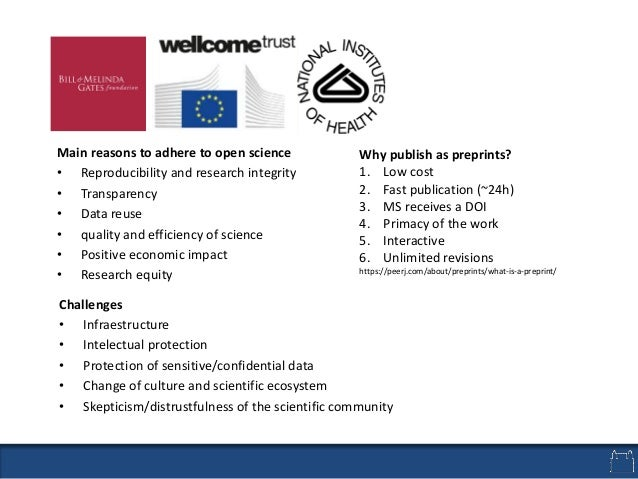 Main reasons to adhere to open science • Reproducibility and research integrity • Transparency • Data reuse • quality and ...