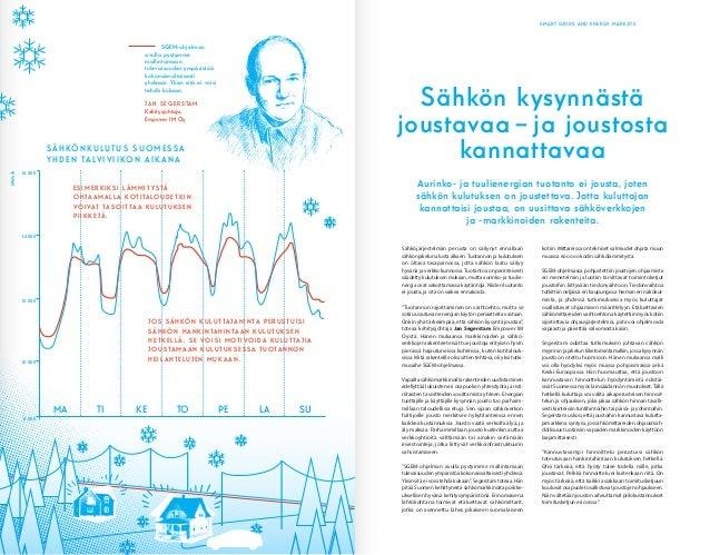 SMART GRIDS AND ENERGY MARKETS Sähköjärjestelmän perusta on säilynyt ennallaan sähkönjakelun alusta alkaen.Tuotannon ja ku...