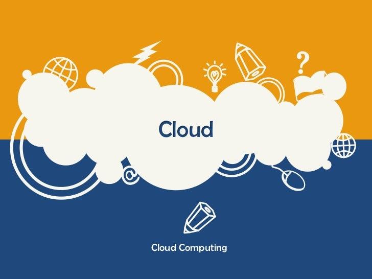 CloudCloud Computing