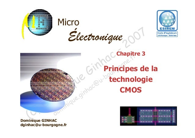 Micro  7 Électronique 00 2 - r Chapitre 3 c e.f a gn nh rgo i Principes de la G -bou e @u technologie u c i q nha CMOS in ...