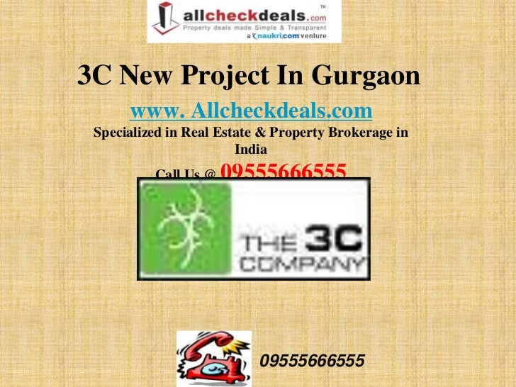 3C New Project In Gurgaon      www. Allcheckdeals.com Specialized in Real Estate & Property Brokerage in                  ...