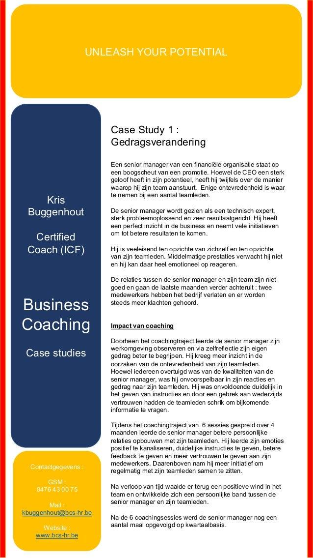 Case Study 1 : Gedragsverandering Een senior manager van een financiële organisatie staat op  een boogscheut ...