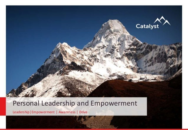 Personal Leadership and Empowerment Leadership│Empowerment │ Awareness │ Drive