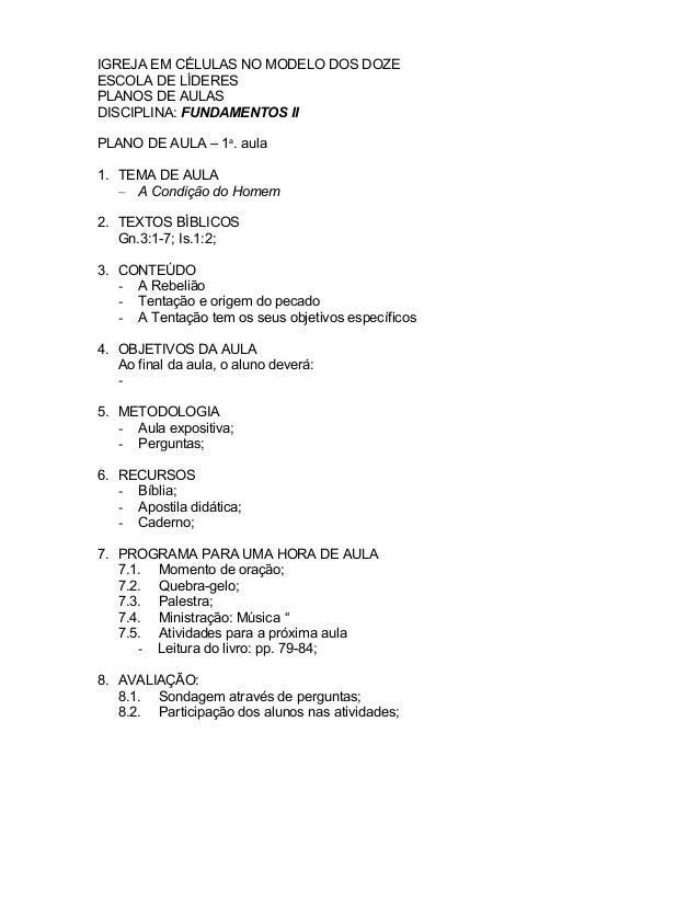 IGREJA EM CÉLULAS NO MODELO DOS DOZE ESCOLA DE LÍDERES PLANOS DE AULAS DISCIPLINA: FUNDAMENTOS II PLANO DE AULA – 1a . aul...