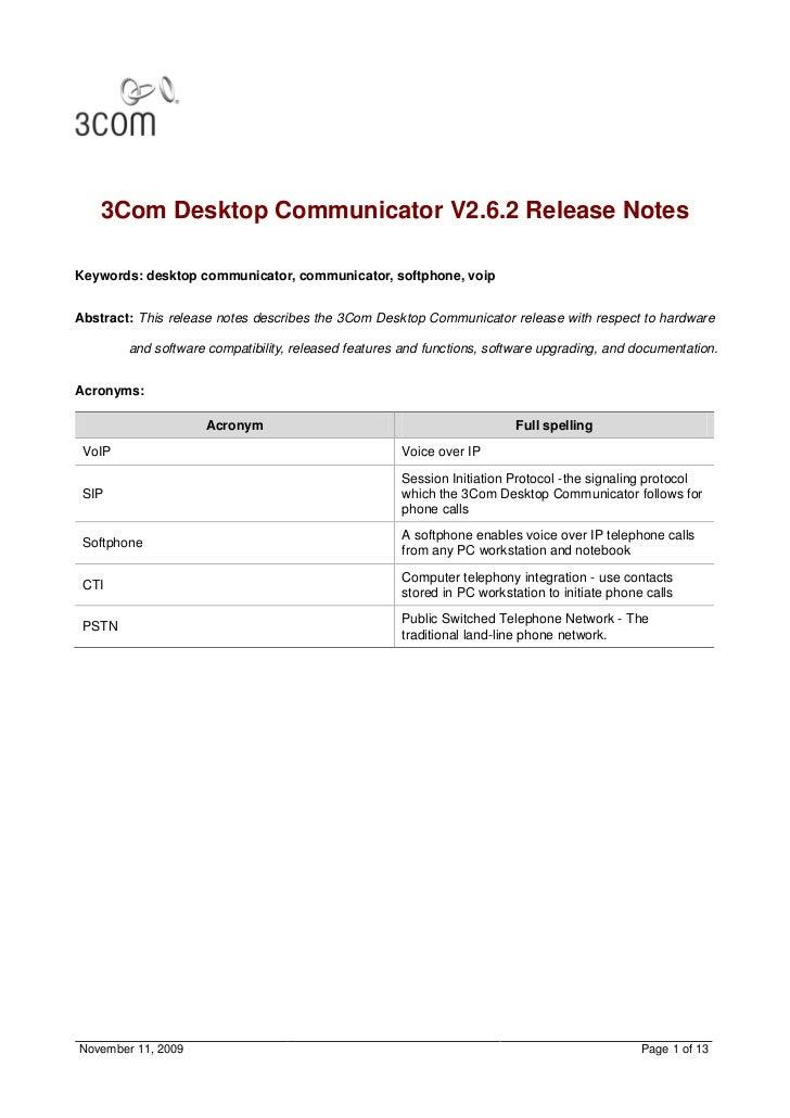 3Com Desktop Communicator V2.6.2 Release NotesKeywords: desktop communicator, communicator, softphone, voipAbstract: This ...