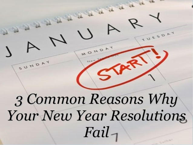 3 Common Reasons Why Your New Year Resolutions Fail