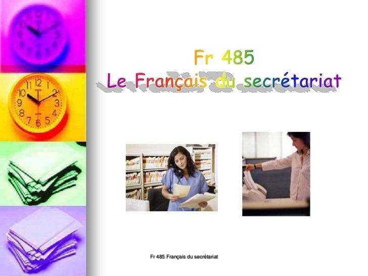 Fr 485 Français du secrétariat<br />Fr 485 <br />Le Français du secrétariat <br />