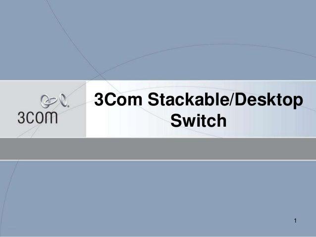 1 3Com Stackable/Desktop Switch