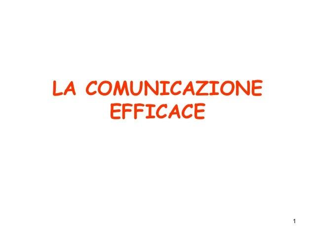 1 LA COMUNICAZIONE EFFICACE