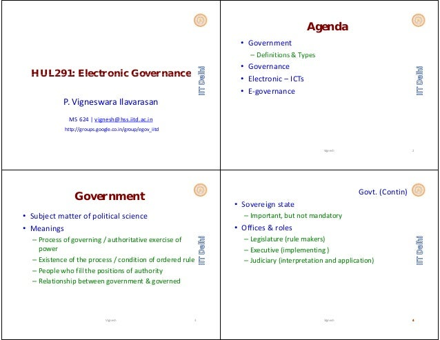 HUL291: Electronic GovernanceHUL291: Electronic Governance P.VigneswaraIlavarasan MS624|vignesh@hss.iitd.ac.in http:/...