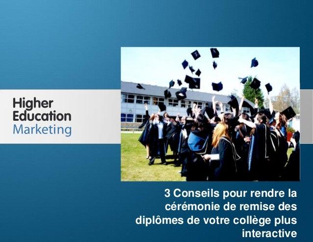 3 Conseils pour rendre la cérémonie de remise des diplômes de votre collège plus interactive  3 Conseils pour rendre la cé...