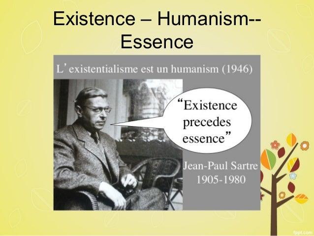 Sartre: Existence precedes essence
