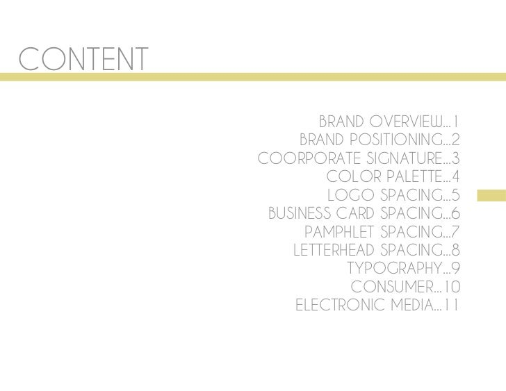 CONTENT                  BRAND OVERVIEW...1               BRAND POSITIONING...2          COORPORATE SIGNATURE...3         ...