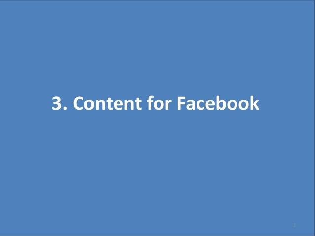 3. Content for Facebook                          1