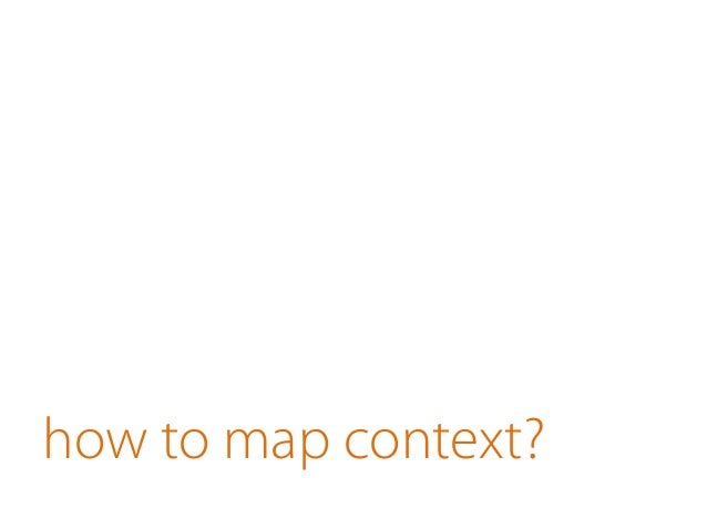 what do you get out of context mapping?