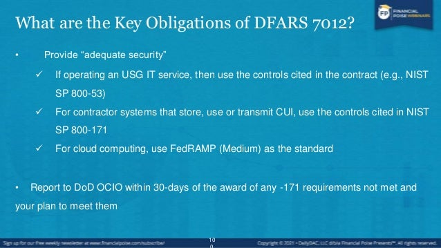 What are the Key Obligations of DFARS 7012? • Investigate and report ―cyber incidents‖  Investigate and Report within 72 ...