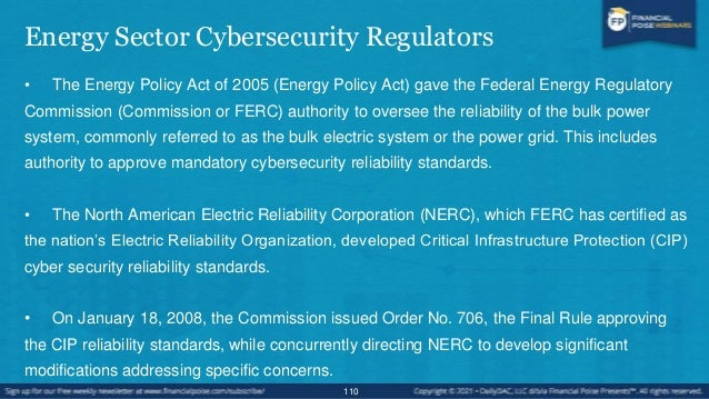 Energy Sector Cybersecurity Regulators • Additionally, the electric industry is incorporating information technology (IT) ...