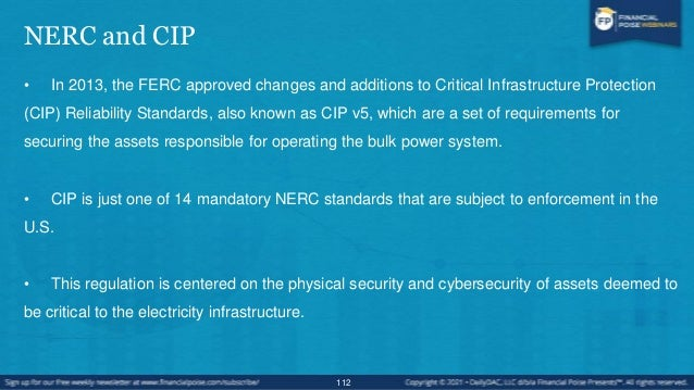 NERC Cybersecurity • The stated purpose of mandatory NERC Standards CIP-002 through CIP-009 is to provide a cyber security...