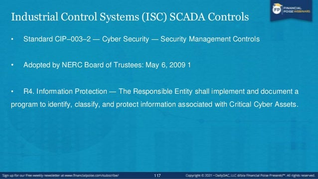 Industrial Control Systems (ISC) SCADA Controls • R4.1. The Critical Cyber Asset information to be protected shall include...