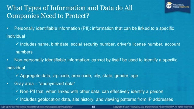 What Data Must be Protected? • Personally Identifiable Information (PII)  Social Security number  Drivers license number...