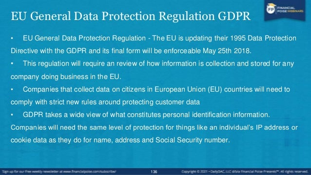 EU General Data Protection Regulation GDPR • EXPANSIVE POTENTIAL INTERPRETATION FOR NEW PROVISIONS. Companies must provide...