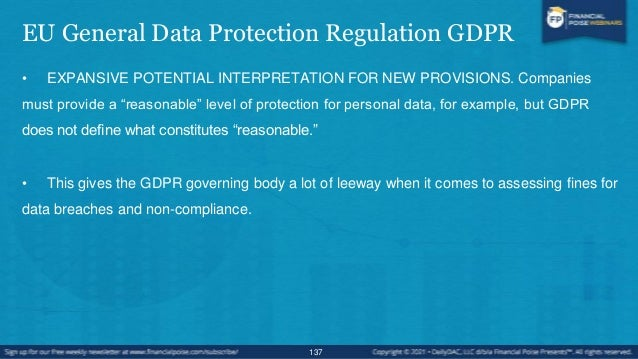 EU General Data Protection Regulation GDPR • Any company that stores or processes personal information about EU citizens w...
