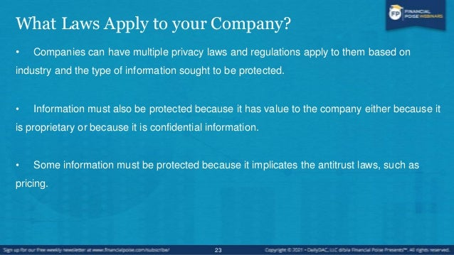 Privacy and Data Protection Laws • EU Data Protection Directive, • HIPAA or the Health Insurance Portability and Accountab...