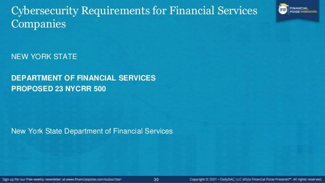 What is Proposed 23 NYCRR 500? • The regulation requires banks, insurance companies, and other financial services institut...