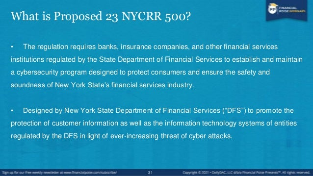 The Cybersecurity Requirements for Financial Services Companies • Requires assessment of specific risk profile and design ...