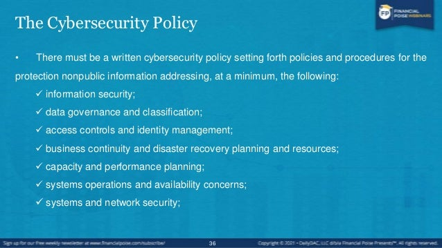 The Cybersecurity Policy  systems and network monitoring;  systems and application development and quality assurance;  ...