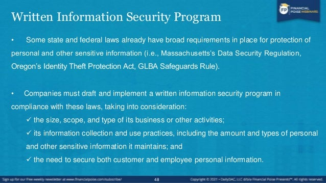 Written Information Security Program • Specific applicable legal requirements, which may depend on, among other things:  ...