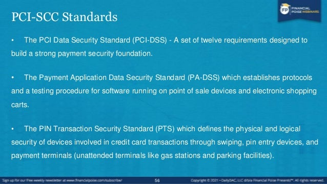 PCI-SCC Standards • Does not oversee compliance. Each credit card company has its own internal compliance requirements. • ...